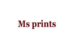 Ms prints