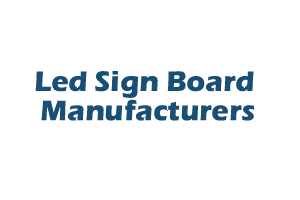 Led Sign Board Manufacturers