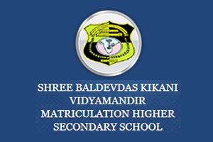 SHREE BALDEVDAS KIKANI VIDYAMANDIR MATRICULATION HIGHER SECONDARY SCHOOL