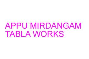 APPU MIRDANGAM TABLA WORKS