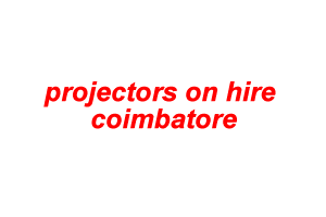 projectors on hire coimbatore