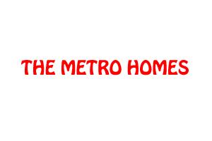 THE METRO HOMES
