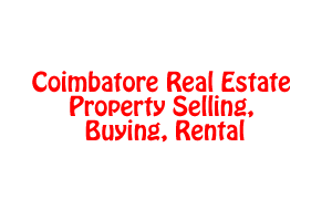 Coimbatore Real Estate Property Selling, Buying, Rental