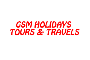 GSM HOLIDAYS TOURS & TRAVELS