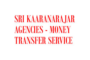 Sri Kaaranarajar Agencies - Money Transfer Service