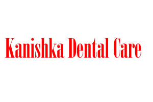 Kanishka Dental Care