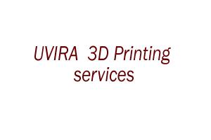 UVIRA 3D Printing services