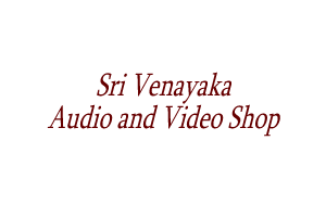 Sri Venayaka Audio and Video Shop