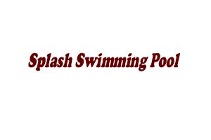 Splash Swimming Pool