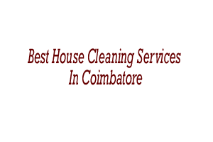 Best House Cleaning Services In Coimbatore