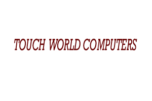 TOUCH WORLD COMPUTERS