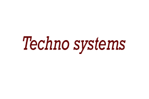 Techno systems