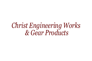 Christ Engineering Works & Gear Products