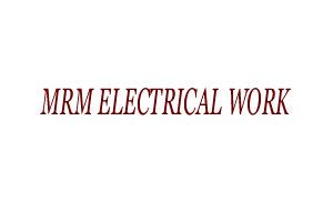 MRM ELECTRICAL WORK