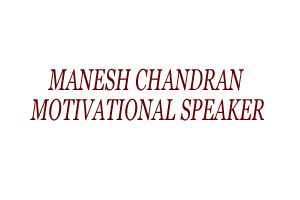 MANESH CHANDRAN MOTIVATIONAL SPEAKER