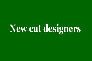 New cut designers