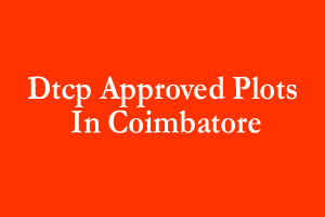 Dtcp Approved Plots in Coimbatore