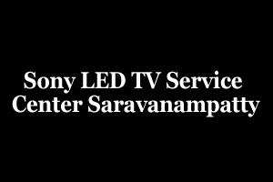 Sony LED TV Service Center Saravanampatty