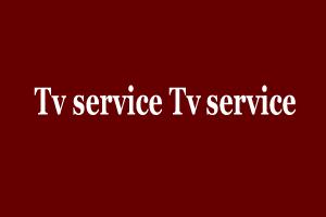 Tv service Tv service