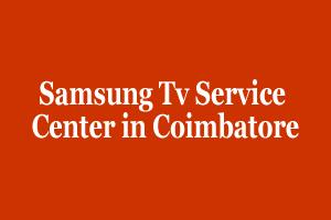 Samsung Tv Service Center in Coimbatore