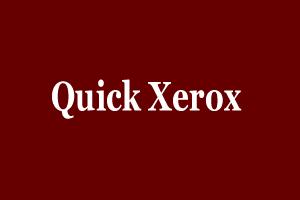 Quick Xerox