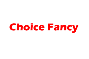 Choice Fancy