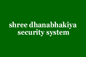 shree dhanabhakiya security system